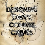 designers_don__t_commit_crimes_by_redox3000