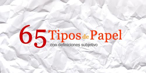 tipos de papel Tipos de papel, definiciones para diseñadores