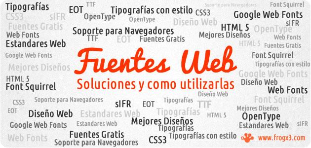 fuentes web Fuentes Web, soluciones y como utilizarlas