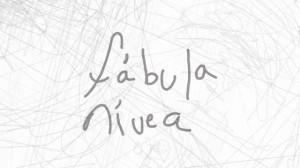 fabula nivea Fábula Nívea