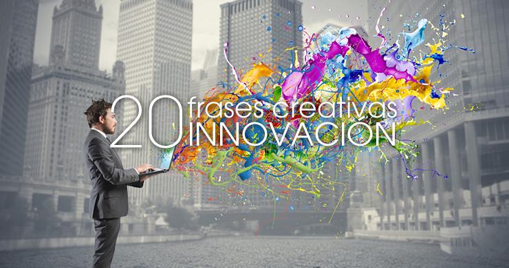 frases creatividad innovación inspiración