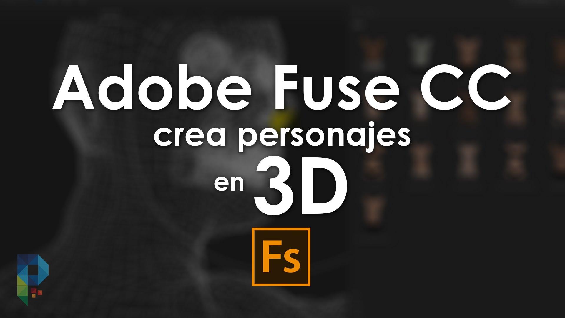 Crear personajes 3D con Adobe Fuse CC